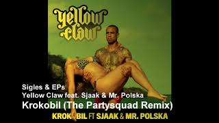 Yellow Claw feat. Sjaak & Mr. Polska - Krokobil (The Partysquad Remix)