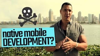 Native Mobile Development: Is It Going To Die?