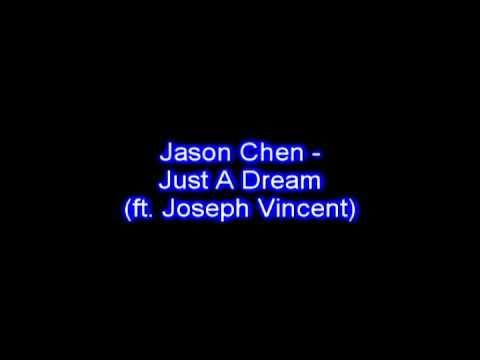 Jason Chen - Just A dream (ft. Joseph Vincent)