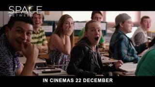 THE SPACE BETWEEN US - Official Trailer (In cinemas 22 Dec 2016)