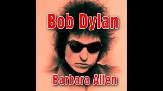 Bob Dylan - Barbara Allen Live