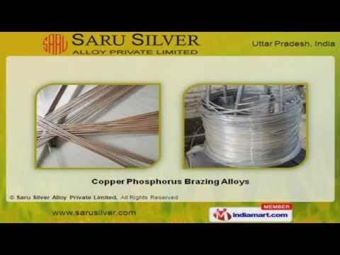 High Silver Brazing Alloys by Saru Silver Alloy Private Limited, Meerut
