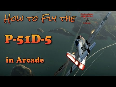 WT - How to fly the P-51D-5 in Arcade (Patch 1.53)