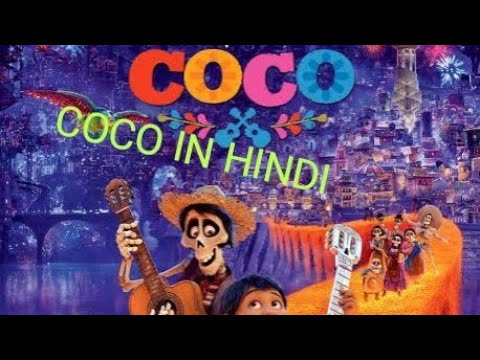 HOW TO Download COCO Animated Movie In Hd Hindi Dubbed.
