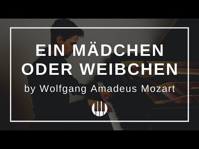 Ein Mädchen oder Weibchen by Wolfgang Amadeus Mozart