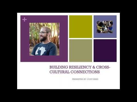Building Resiliency and Cross Cultural Connections