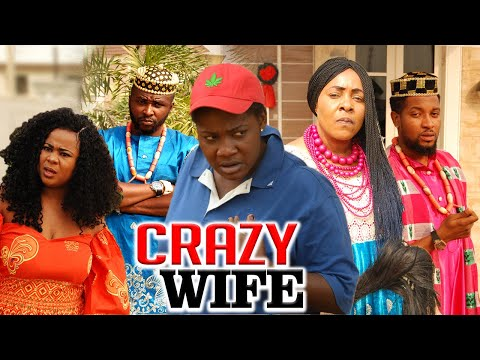 CRAZY WIFE - LATEST NIGERIAN NOLLYWOOD MOVIES
