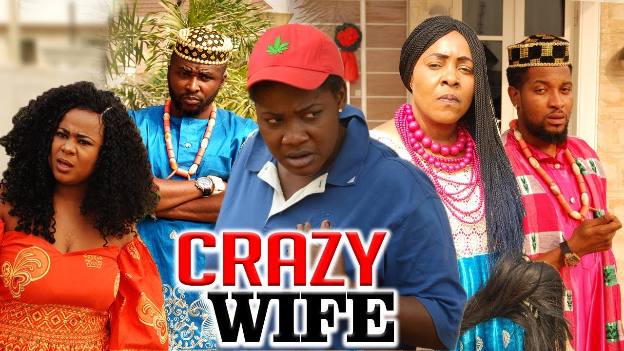 Download CRAZY WIFE - LATEST NIGERIAN NOLLYWOOD MOVIES