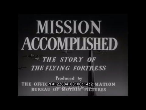 "B-17 FLYING FORTRESS""MISSION ACCOMPLISHED""1943 WWII PROPAGANDA FILM 22604"