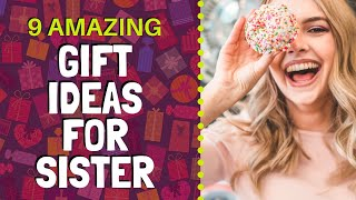 9 Amazing Gift Ideas For Sister   Find The Perfect Gift For Your Sister
