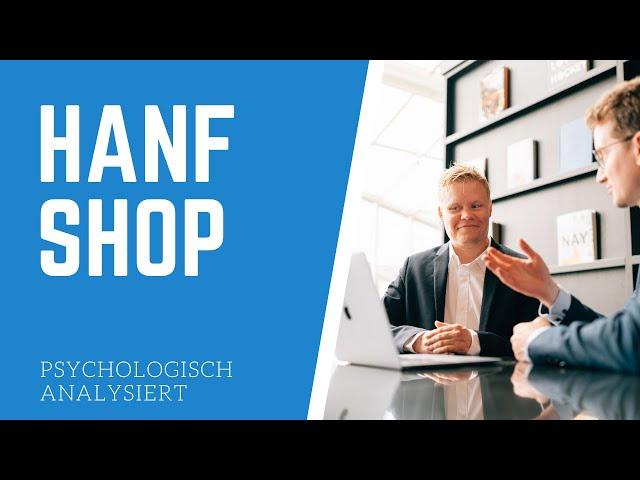 Hanf - Shop auf der Psychologie-Couch - Analyse der Woche - Psychologische Wirkung des Shops