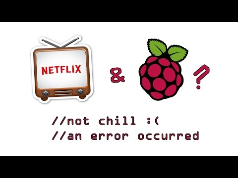 Why Netflix On Raspberry Pi Isn't Chill