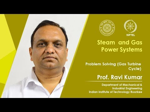 Lecture 34: Problem Solving (Gas Turbine Cycle)