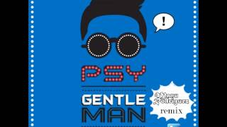 PSY - Gentleman (Manu Rodriguez remix) FREE DOWNLOAD