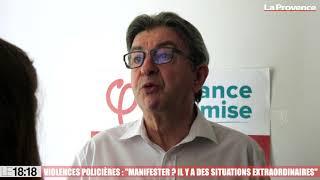 """Violences policières : """"Manifester ? Il y a des situations extraordinaires"""" (J-L Mélenchon)"""