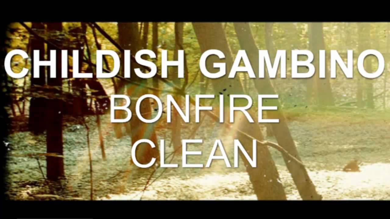 Childish Gambino - Bonfire (Clean) - YouTube