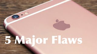 5 MAJOR Problems With The iPhone 6s