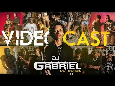 VIDEOCAST 001 DJ GABRIEL DO BOREL 2019 / Mc's Mirella , Nego Do Borel , Lucy , Kevin O Chris , Rita