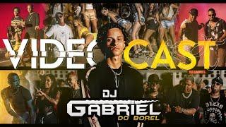 CAST 001 DJ GABRIEL DO BOREL 2019 / Mc's Mirella , Nego do Borel , Lucy , Kevin o Chris , Rita