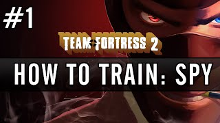 TF2: How to Train as Spy - Part 1