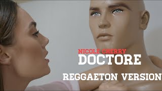 DOCTORE - NICOLE CHERRY ( Reggaeton version by BEATRICE ANDONI)