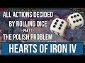 Hoi4| Dice of Fate - All Actions Decided by Rolling Dice - Part 1: The Polish Problem