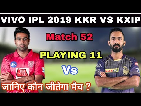 IPL 2019 Kolkata Knight Riders Vs Kings Xi Punjab, Match 52 Playing 11, Prediction | KXIP VS KKR