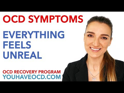 OCD Symptoms - Everything Feels UNREAL!