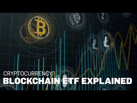 Explained   What's in a Blockchain ETF?