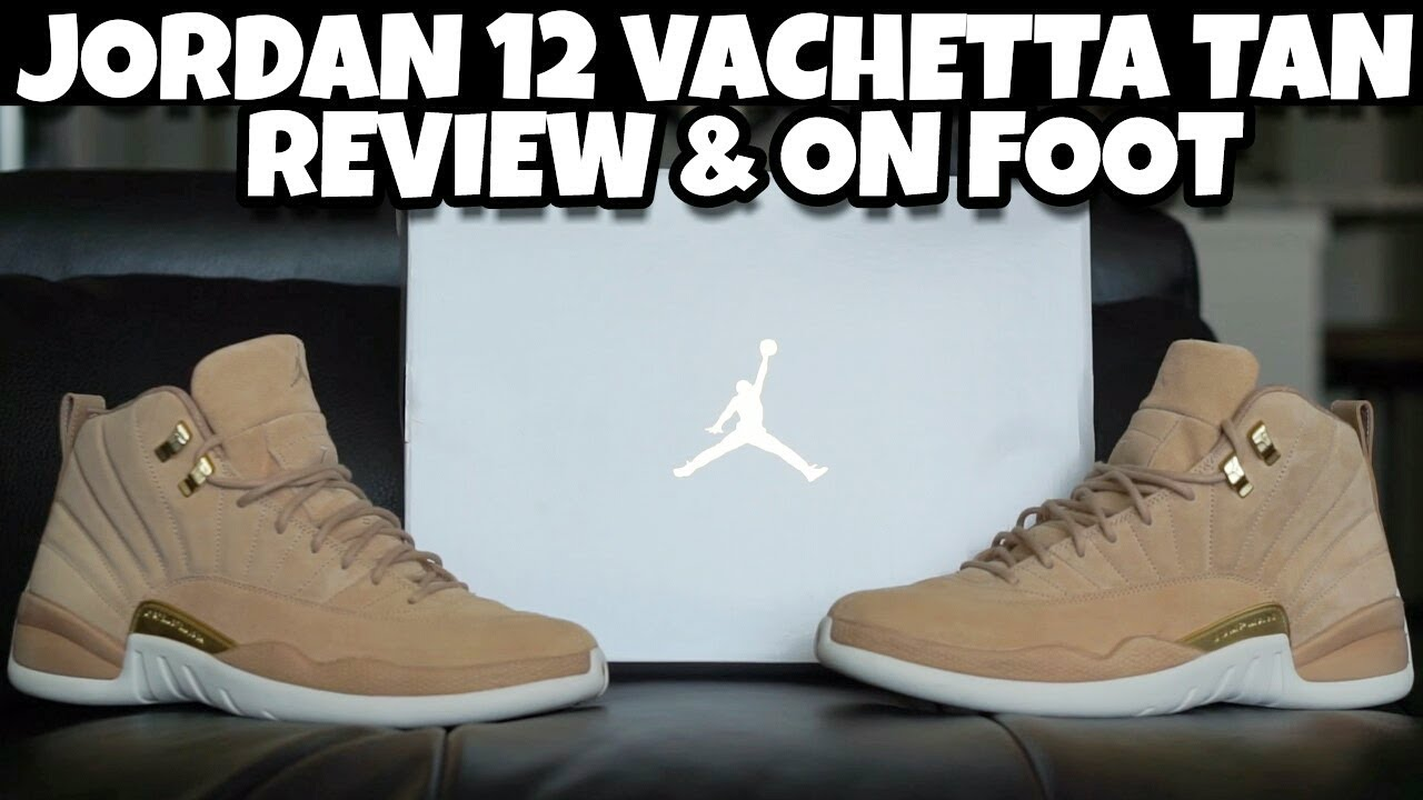 d7dcbadf07b5 JORDAN 12 VACHETTA TAN REVIEW AND ON FOOT - YouTube