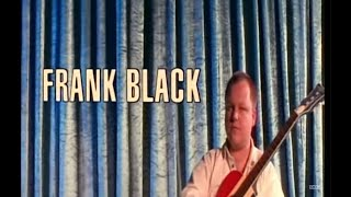 Frank Black - Hang On To Your Ego (Official Video)