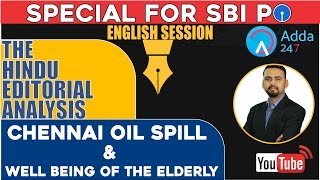 THE HINDU EDITORIAL DISCUSSION CHENNAI OIL SPILL & WELL BEING OF THE ELDERLY 23rd Feb