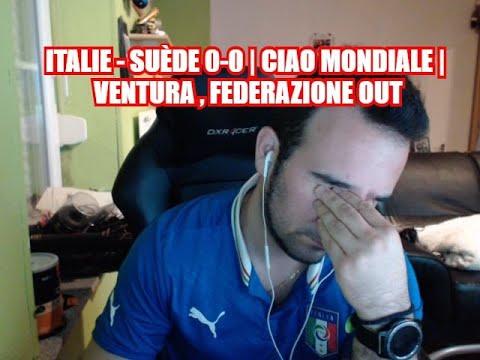 ITALIE - SUÈDE 0-0 | CIAO MONDIALE | VENTURA , FEDERAZIONE OUT