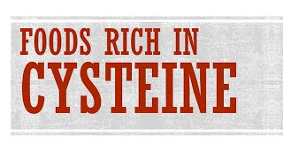 Foods Rich in Cysteine - Foods High in Amino Acid - BENEFITS OF WELLNESS