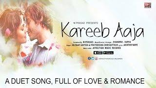 KAREEB AAJA | ALTAAF SAYYED & PRATEEKSHA | CHANDRA SURYA | DUET LOVE SONG  | AFFECTION MUSIC RECORDS