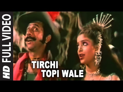 Tirchi Topi Wale Full HD Song | Tridev |...