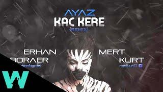 Ayaz - Kaç Kere (Erhan Boraer ft. Mert Kurt Remix)