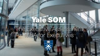 The Executive Assessment Yale MBA for Executives