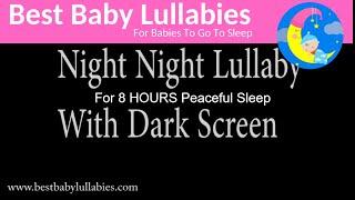 8 HOURS DARK SCREEN  Lullaby LULLABIES Lullaby for Babies Go To Sleep Baby Lullaby Baby Songs Sleep