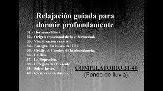 RELAJACION GUIADA PARA DORMIR - COMPILATORIO VI (31- 40). Fondo de lluvia