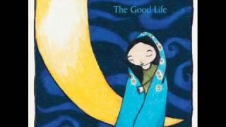The Good Life - Your Birthday Present