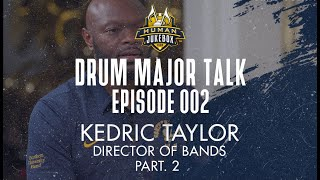 Drum Major Talk | Episode 002 | Kedric Taylor  | Part. 2