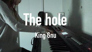 [FULL] The hole - King Gnu ピアノカバー piano cover