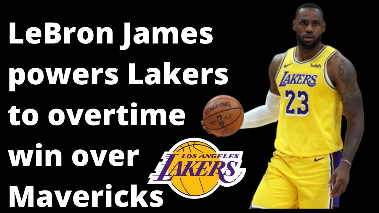 Lebron James Powers Lakers To Overtime Win Over Mavericks