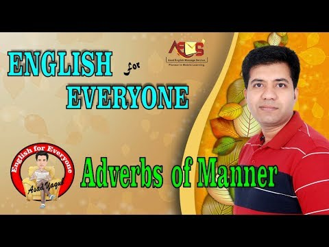 Pre IELTS English Language Course || English for Everyone || Adverbs of Manner || Asad Yaqub