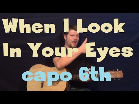 When I Look In Your Eyes (Firehouse) Easy Guitar Lesson Capo 6th ...