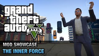 GTA 5 PC - The Inner Force [Mod Showcase]
