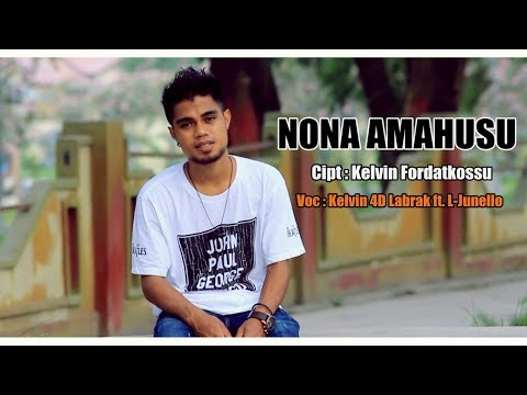 NONA AMAHUSU - Kelvin Fordatkossu ft. L-Junello [HD] Lagu Ambon Terbaru 2017 Mp3