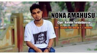 NONA AMAHUSU - Kelvin Fordatkossu ft. L-Junello [HD] Lagu Ambon Terbaru 2017