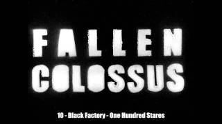 Fallen Colossus : Track 10 : Black Factory - One Hundred Stares